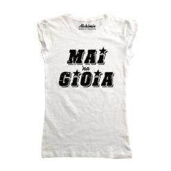 mai na gioia t-shirt maglia donna