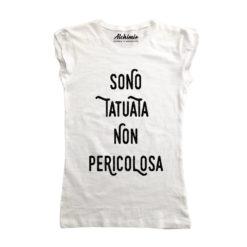 sono tatuata non pericolosa maglia t-shirt donna