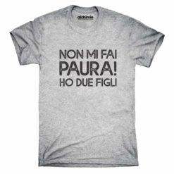 non mi fai paura ho due figli maglia t-shirt