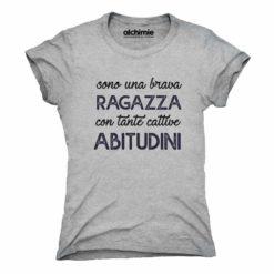 sono una brava ragazza con tante cattive abitudini maglia t-shirt donna