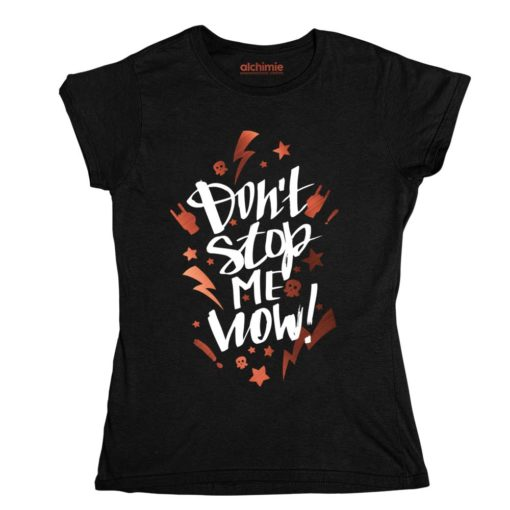 don't stop me now t-shirt queen